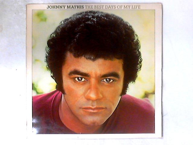 The Best Days Of My Life LP By Johnny Mathis