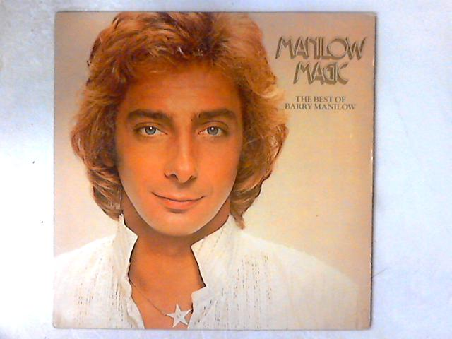 Manilow Magic (The Best Of Barry Manilow) LP COMP By Barry Manilow