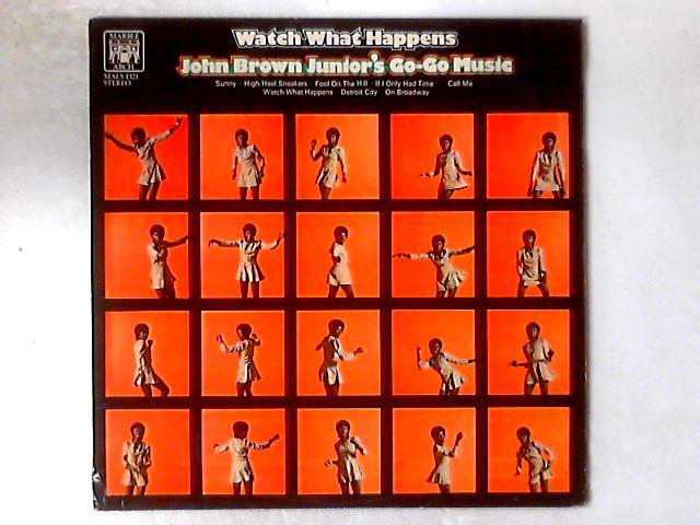 Watch What Happens LP By John Brown Junior's Go-Go Music