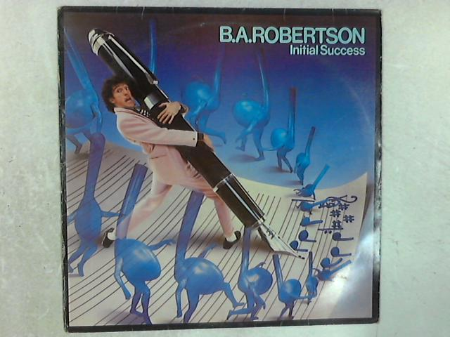 Initial Success LP By B. A. Robertson