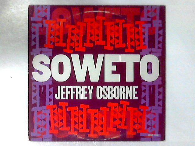 Soweto (Remixed Version) 12in By Jeffrey Osborne