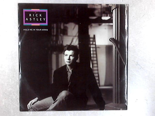 Hold Me In Your Arms 12in Single By Rick Astley