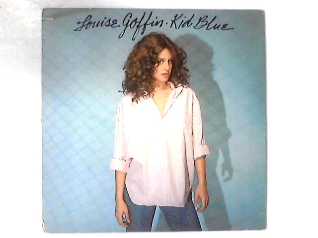 Kid Blue LP By Louise Goffin