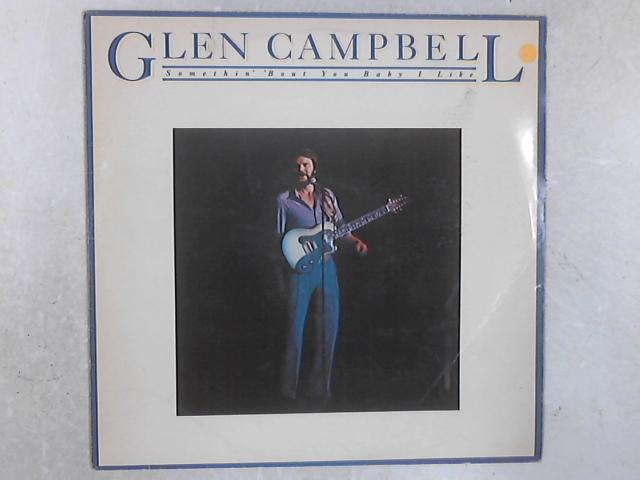 Somethin' 'Bout You Baby I Like LP By Glen Campbell