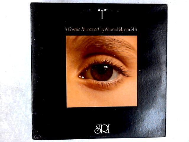 """I"" : A Cosmic Attunement LP By Steven Halpern"