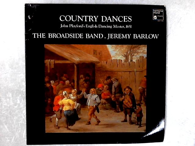 Country Dances - John Playford's English Dancing Master, 1651 LP By The Broadside Band