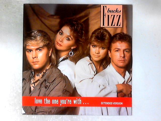 Love The One You're With 12in By Bucks Fizz