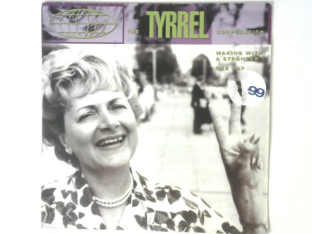 Waking With A Stranger / One Day 12in Single By The Tyrrel Corporation