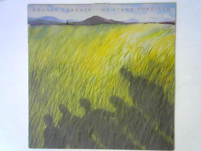 We Stand Forgiven LP By Rodney Cordner