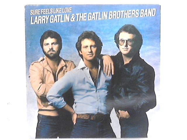 Sure Feels Like Love LP By Larry Gatlin & The Gatlin Brothers