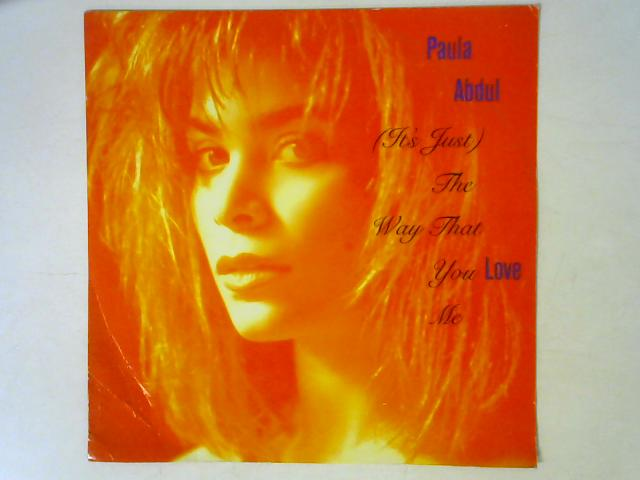 (It's Just) The Way That You Love Me 12in Single By Paula Abdul