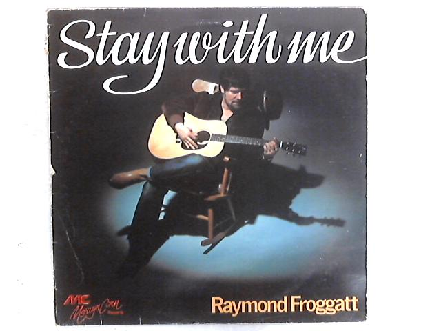 Stay With Me LP By Raymond Froggatt