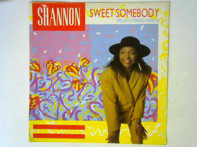 Sweet Somebody (Special Extended Version) 12in Single By Shannon