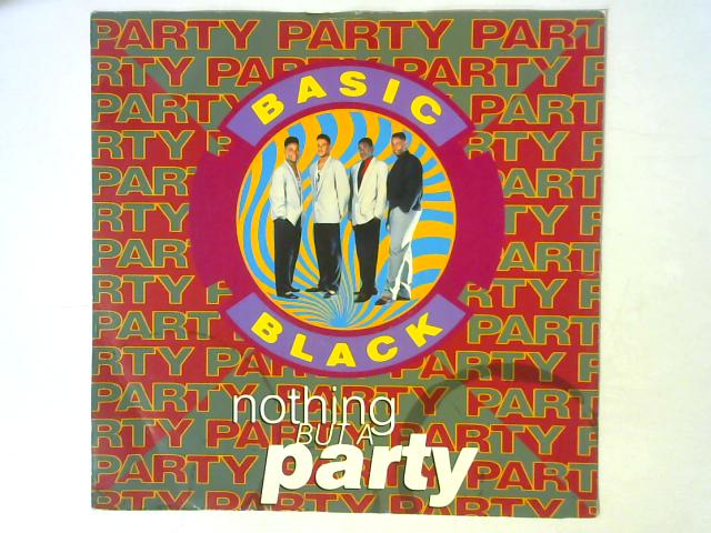 Nothing But A Party 12in Single By Basic Black
