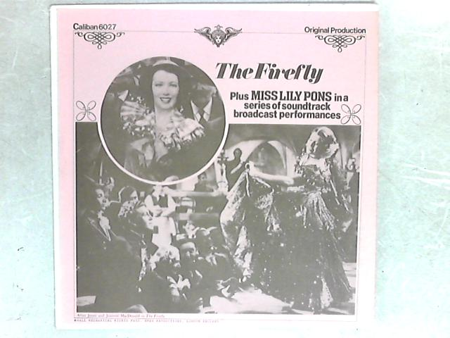 The Firefly / Lily Pons In A Series Of Soundtrack Broadcast Performances LP By Jeanette MacDonald