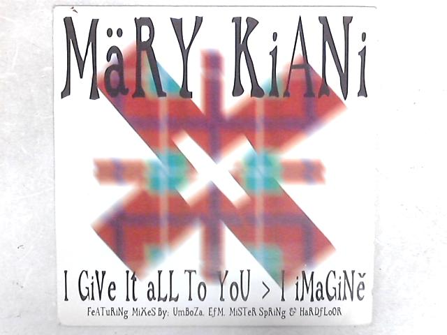 I Give It All To You / I Imagine 12in Single By Mary Kiani
