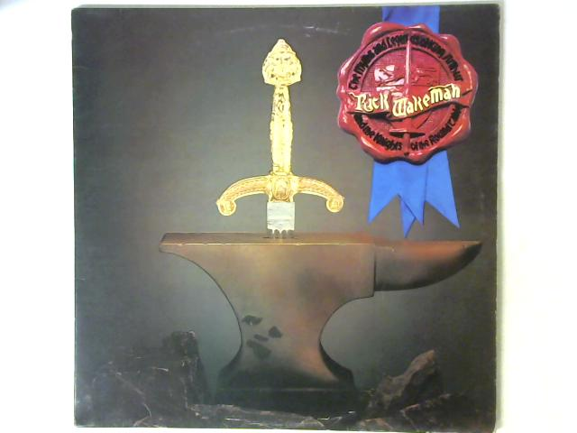 The Myths And Legends Of King Arthur And The Knights Of The Round Table LP By Rick Wakeman