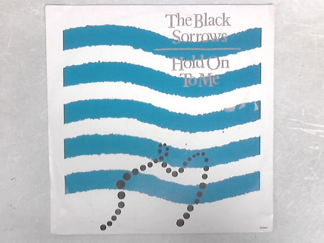 Hold On To Me 12in Single By The Black Sorrows