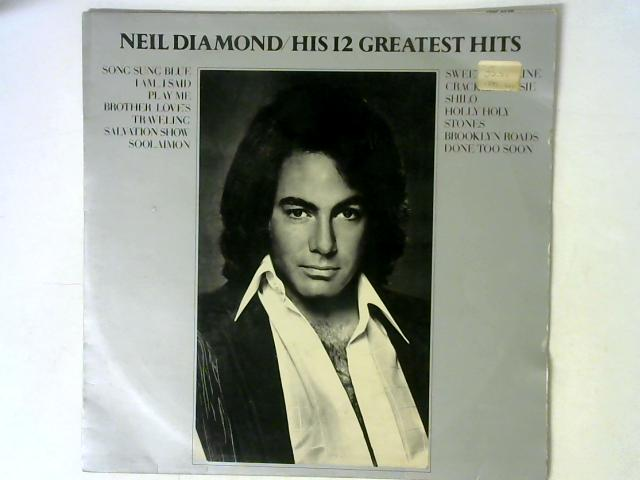 His 12 Greatest Hits LP By Neil Diamond
