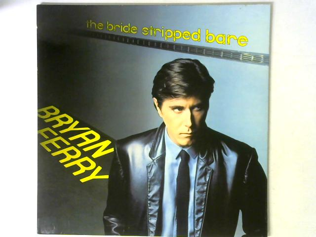 The Bride Stripped Bare LP By Bryan Ferry
