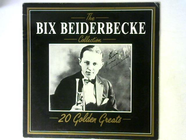 The Bix Beiderbecke Collection - 20 Golden Greats LP By Bix Beiderbecke