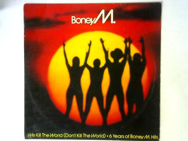 We Kill The World (Don't Kill The World) 12in Single By Boney M.