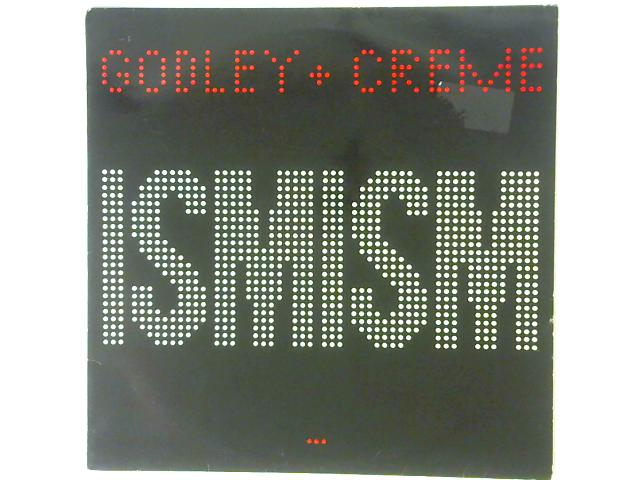 Ismism LP By Godley & Creme