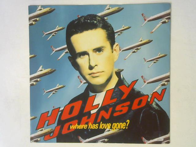 Where Has Love Gone? 12in Single By Holly Johnson