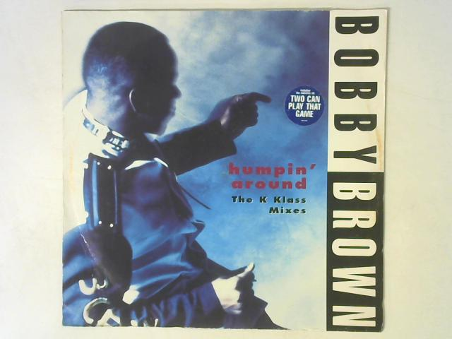 Humpin' Around (The K Klass Mixes) 12in Single By Bobby Brown