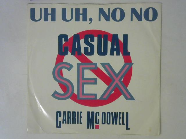 Uh Uh, No No Casual Sex 12in Single By Carrie McDowell