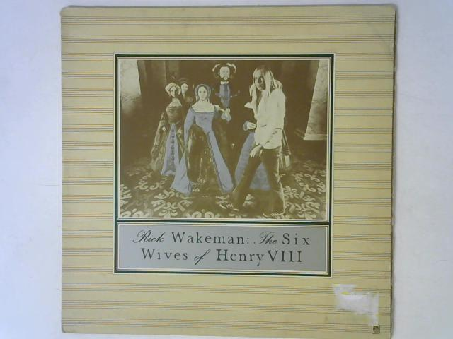 The Six Wives Of Henry VIII LP By Rick Wakeman