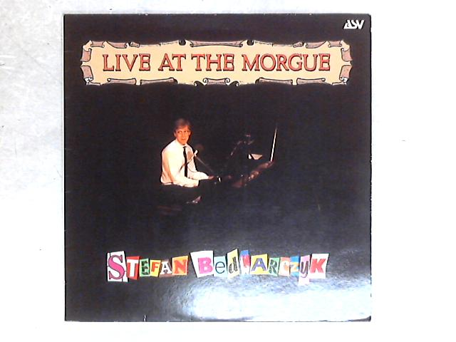 Live At The Morgue LP By Stefan Bednarczyk