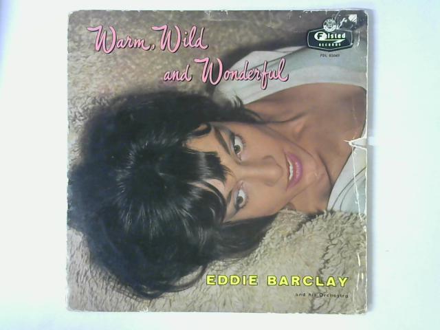 Warm, Wild And Wonderful LP By Eddie Barclay Et Son Orchestre