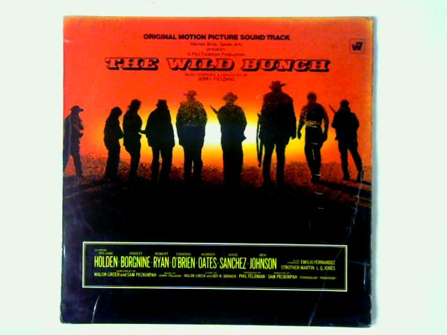 The Wild Bunch (Original Motion Picture Sound Track) LP By Jerry Fielding