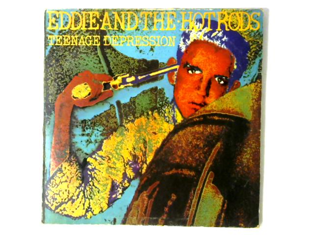 Teenage Depression LP By Eddie And The Hot Rods