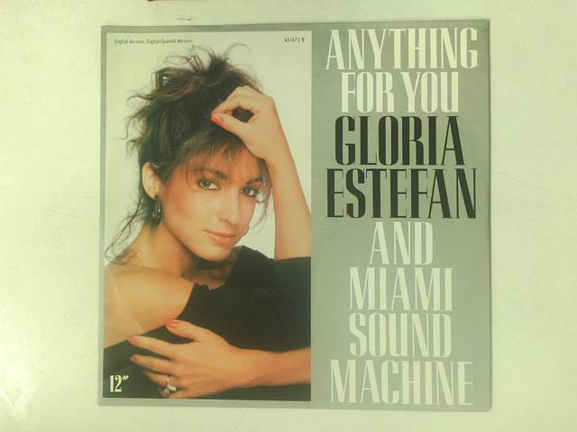 Anything For You 12in Single By Gloria Estefan & Miami Sound Machine