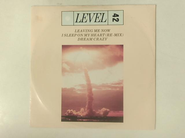 Leaving Me Now / I Sleep On My Heart (Remix) / Dream Crazy 12in By Level 42