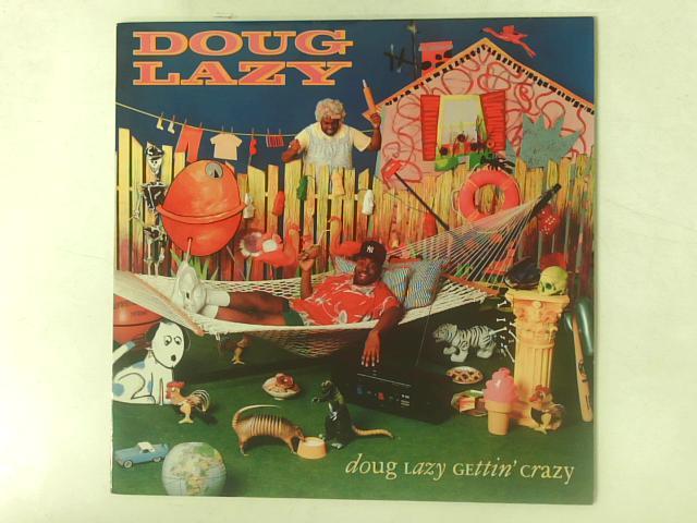 Doug Lazy Gettin' Crazy LP By Doug Lazy