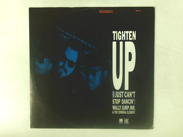 Tighten Up (I Just Can't Stop Dancin') 12in Single By Wally Jump Jr & The Criminal Element