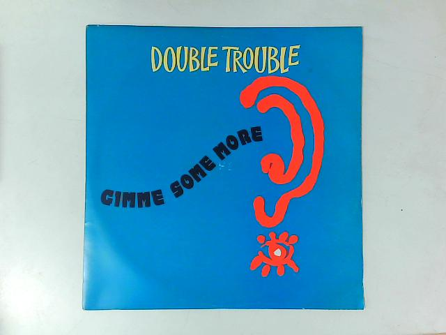 Give Me Some More 12in Single By Double Trouble