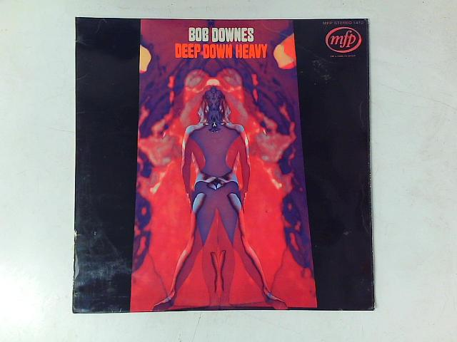 Deep Down Heavy LP By Bob Downes