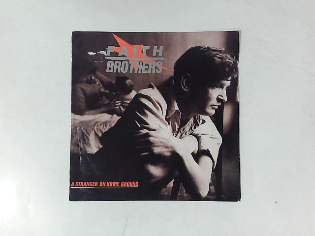 A Stranger On Home Ground 10in LP By Faith Brothers