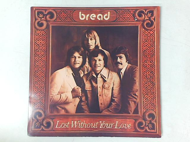 Lost Without Your Love LP By Bread