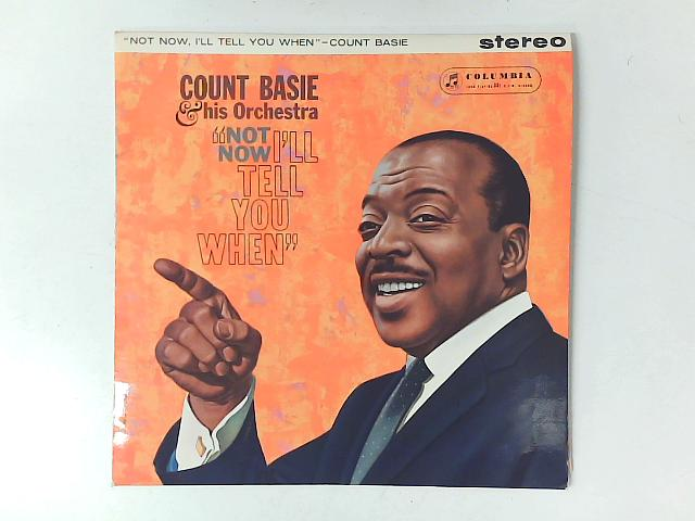 Not Now, I'll Tell You When LP By Count Basie Orchestra