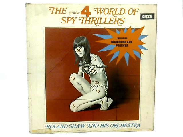 The Phase 4 World Of Spy Thrillers COMP By The Roland Shaw Orchestra