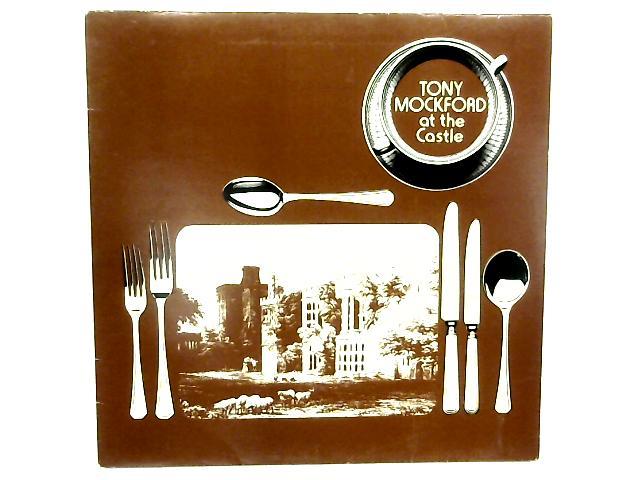 Tony Mockford at the Castle LP By Tony Mockford