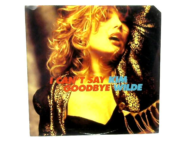 I Can't Say Goodbye 12in Single By Kim Wilde