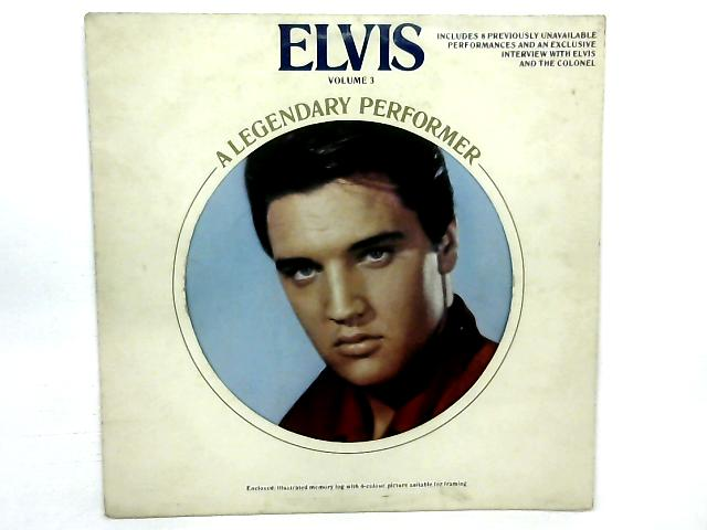 A Legendary Performer - Volume 3 COMP By Elvis Presley