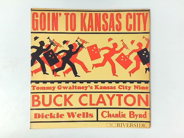 Goin' To Kansas City LP By Tommy Gwaltney's Kansas City Nine