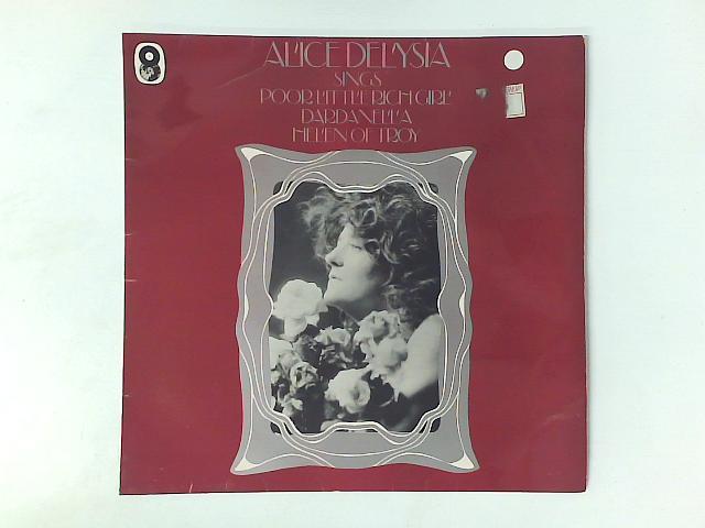 Sings Poor Little Rich Girl, Dardanella, Helen Of Troy LP By Alice Delysia